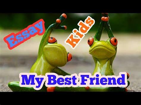 Your close friend essay